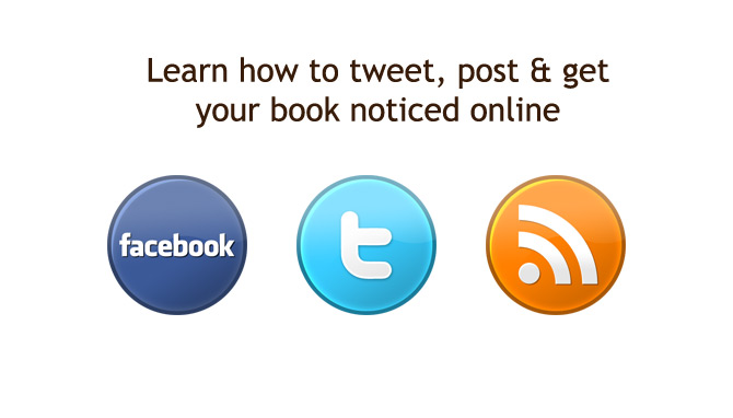 Learn how tweet, post and get your book noticed online